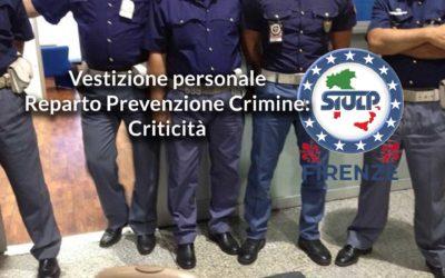 Vestizione personale Reparto Prevenzione Crimine – Criticità