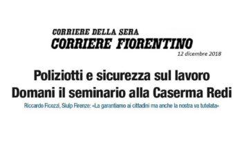 """Poliziotti e sicurezza sul lavoro """"La garantiamo ai cittadini ma anche la nostra va tutelata"""" (Corriere della Sera – Corriere Fiorentino)"""