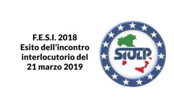 F.E.S.I. 2018 – Esito dell'incontro interlocutorio del 21 marzo 2019
