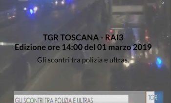 TgR Toscana – Gli scontri tra polizia e ultrà