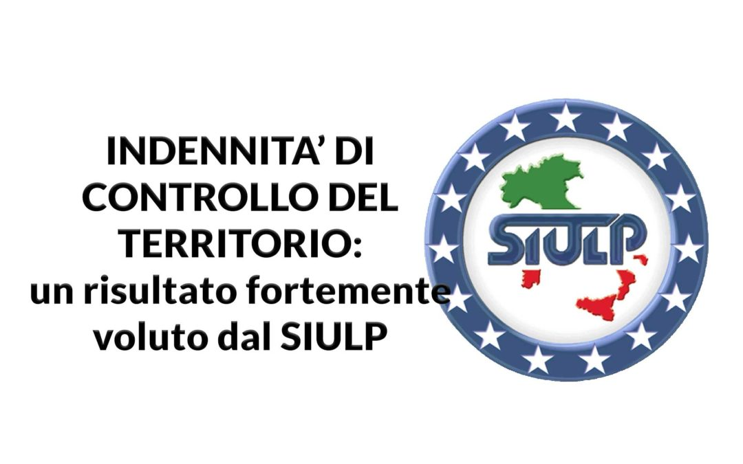 Indennità di controllo del territorio: un risultato fortemente voluto dal SIULP