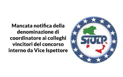 Mancata notifica della denominazione di coordinatore ai colleghi vincitori del concorso interno da Vice Ispettore