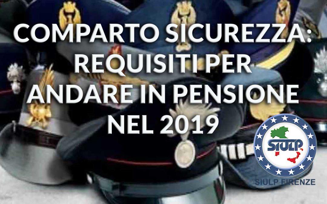 Comparto Sicurezza: requisiti per andare in pensione nel 2019
