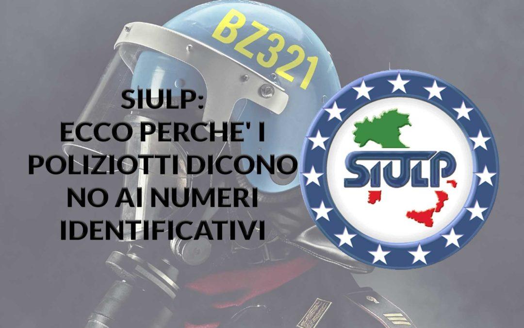 SIULP: Ecco perché i poliziotti dicono NO ai numeri identificativi.