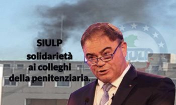 Coronavirus: SIULP, solidarietà ai colleghi della penitenziaria. No alla resa dello Stato all'antistato.