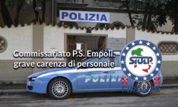 Commissariato di P.S. Empoli: grave carenza di personale