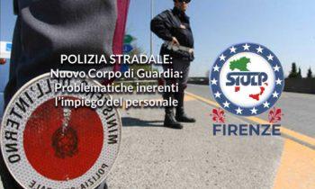 Polizia Stradale – Nuovo Corpo di Guardia: problematiche inerenti l'impiego del personale