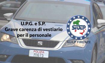 U.P.G. e S.P.  – Grave carenza di vestiario per il personale