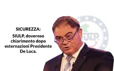 SICUREZZA: SIULP, doveroso chiarimento dopo esternazioni Presidente De Luca