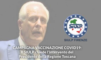 Vaccinazione Covid19 Polizia di Stato: il SIULP scrive al Presidente della Regione Toscana